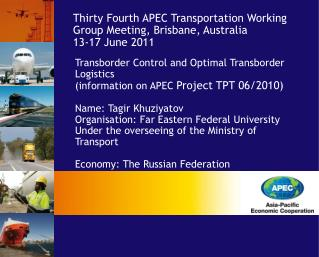 Transborder Control and Optimal Transborder Logistics  (information on APEC  Project TPT 06/2010)
