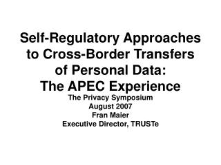 Self-Regulatory Approaches to Cross-Border Transfers of Personal Data: The APEC Experience