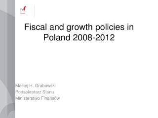 Fiscal and growth policies in Poland 2008-2012