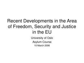 Recent Developments in the Area of Freedom, Security and Justice in the EU