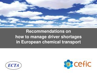 Recommendations on how to ma nage  driver shortages  in European chemical transport