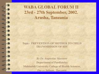WABA GLOBAL FORUM II 23rd - 27th September, 2002.  Arusha, Tanzania