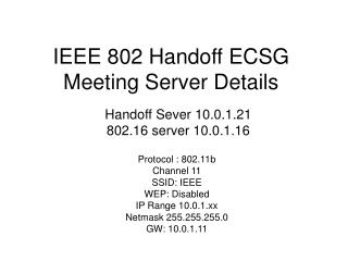 IEEE 802 Handoff ECSG Meeting Server Details