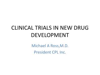 CLINICAL TRIALS IN NEW DRUG DEVELOPMENT