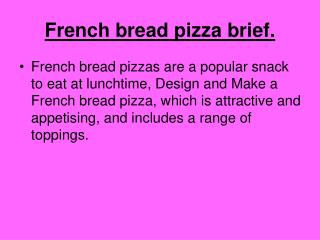 French bread pizza brief.