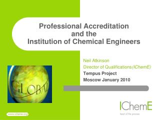 Professional Accreditation and the  Institution of Chemical Engineers