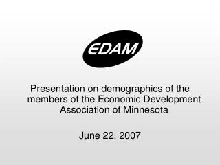 Presentation on demographics of the members of the Economic Development Association of Minnesota