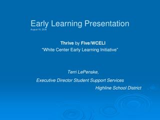 Early Learning Presentation August 18, 2008