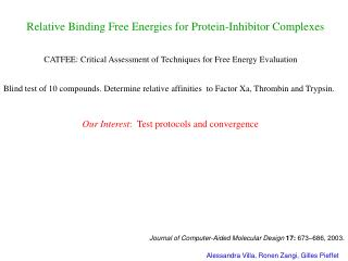 Relative Binding Free Energies for Protein-Inhibitor Complexes