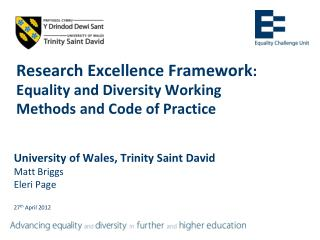 Research Excellence Framework : Equality and Diversity Working Methods and Code of Practice