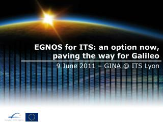EGNOS for ITS: an option now, paving the way for Galileo