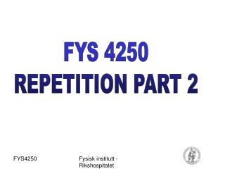 FYS 4250 REPETITION PART 2