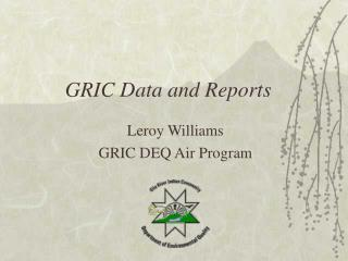 GRIC Data and Reports