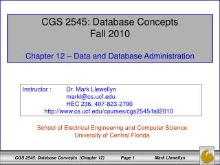 CGS 2545: Database Concepts Fall 2010 Chapter 12 – Data and Database Administration