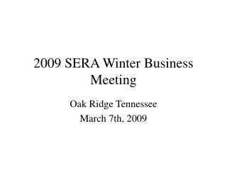 2009 SERA Winter Business Meeting