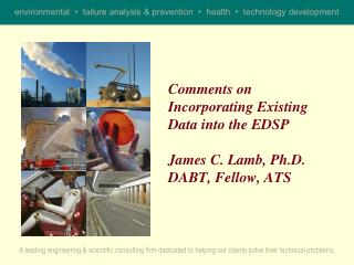 Comments on Incorporating Existing Data into the EDSP James C. Lamb, Ph.D. DABT, Fellow, ATS