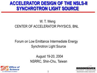 ACCELERATOR DESIGN OF THE NSLS-II       SYNCHROTRON LIGHT SOURCE