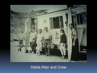 Hobie Alter and Crew