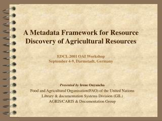 Presented by  Irene Onyancha Food and Agricultural Organisation(FAO) of the United Nations