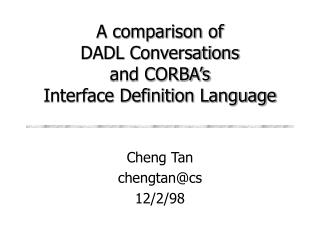 A comparison of DADL Conversations and CORBA's Interface Definition Language