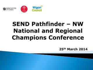 SEND  Pathfinder – NW National and Regional Champions  Conference