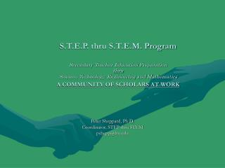 Peter Sheppard, Ph.D. Coordinator, STEP thru STEM pshepp@lsu
