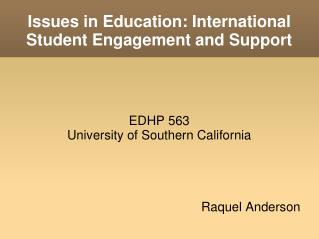 Issues in Education: International Student Engagement and Support