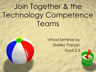 Join Together & the  Technology Competence Teams