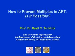 How to Prevent Multiples in ART:  Is it Possible?