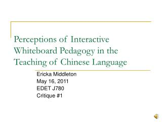 Perceptions of Interactive Whiteboard Pedagogy in the Teaching of Chinese Language