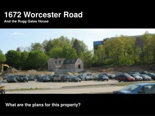 1672 Worcester Road And the Rugg Gates House