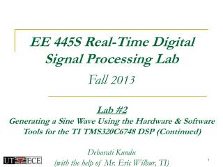 EE 445S Real-Time Digital  Signal Processing Lab Fall  2013