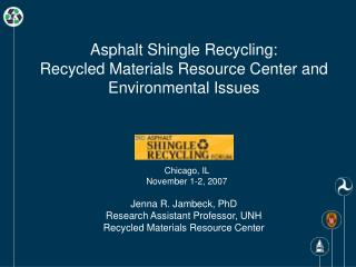Asphalt Shingle Recycling: Recycled Materials Resource Center and Environmental Issues