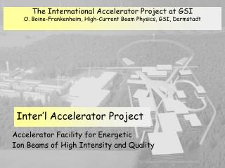 Accelerator Facility for Energetic  Ion Beams of High Intensity and Quality