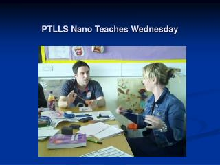 PTLLS Nano Teaches Wednesday