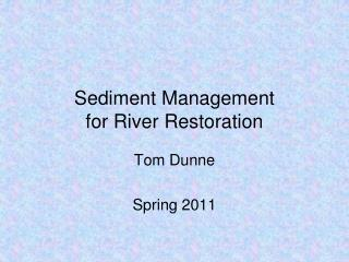 Sediment Management  for River Restoration