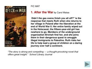 FIC MAT 1. After the War  by Carol Matas