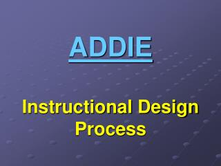 ADDIE Instructional Design Process