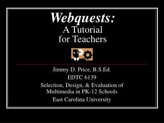 Webquests: A Tutorial  for Teachers