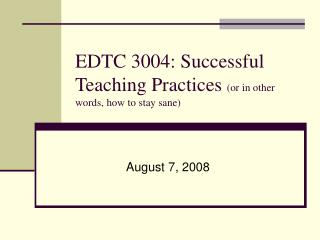 EDTC 3004: Successful Teaching Practices  (or in other words, how to stay sane)