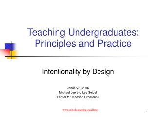 Teaching Undergraduates: Principles and Practice