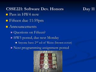 CSSE221: Software Dev. Honors 		Day 11
