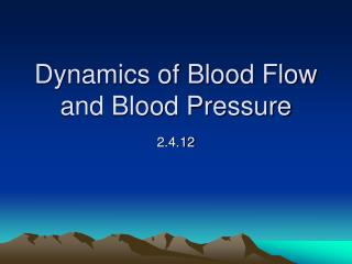 Dynamics of Blood Flow and Blood Pressure