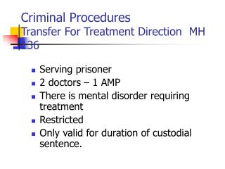 Criminal Procedures Transfer For Treatment Direction  MH 136