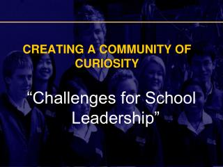 CREATING A COMMUNITY OF CURIOSITY
