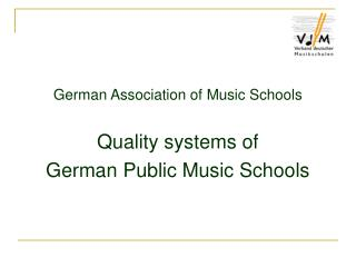 German Association of Music Schools Quality systems of  German Public Music Schools