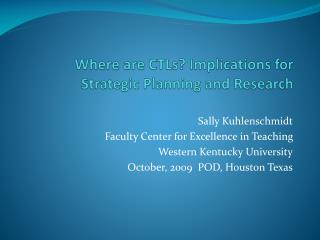 Where are CTLs? Implications for Strategic Planning and Research