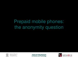Prepaid mobile phones: the anonymity question