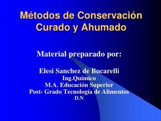 Métodos de Conservación Curado y Ahumado