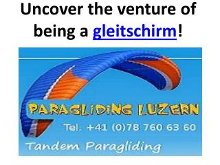 Uncover the venture of being a gleitschirm!